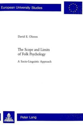The Scope and Limits of Folk Psychology, David E. Ohreen