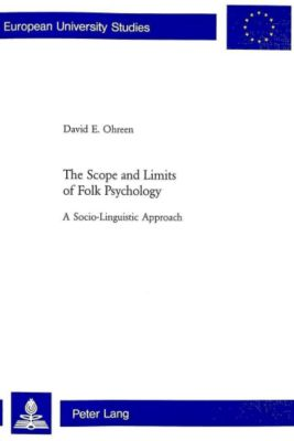 The Scope and Limits of Folk Psychology, David E. Ohreen