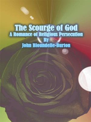 The Scourge of God: A Romance of Religious Persecution, John Bloundelle-Burton