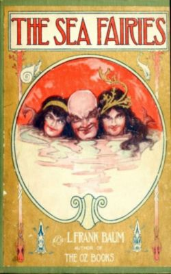 The Sea Fairies, L. Frank  Baum