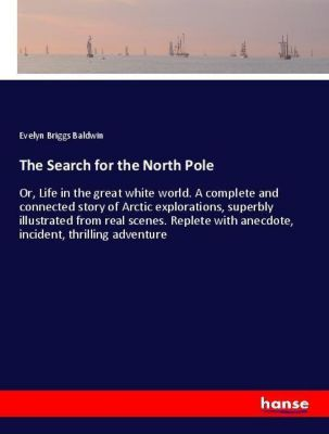 The Search for the North Pole, Evelyn Briggs Baldwin