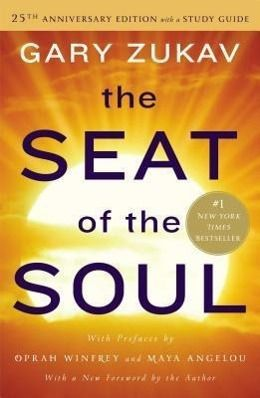 The Seat of the Soul. 25the Anniversary Edition, Gary Zukav
