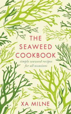 The Seaweed Cookbook, Xa Milne