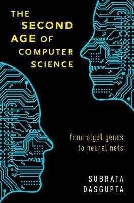 The Second Age of Computer Science, Subrata Dasgupta