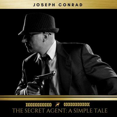 The Secret Agent: A Simple Tale, Joseph Conrad