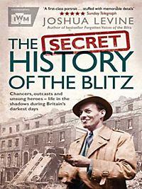 the secret history of the blitz by joshua levine pdf