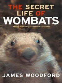 The Secret Life of Wombats, James Woodford