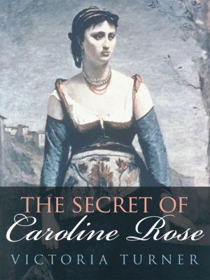 The Secret of Caroline Rose, Victoria Turner