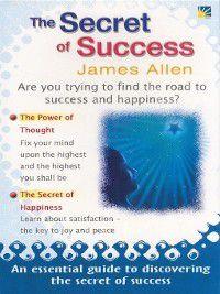 The Secret of Success, James Allen