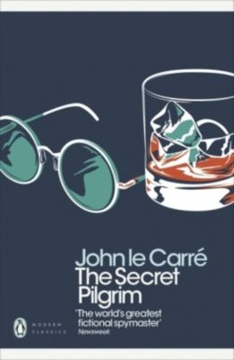 The Secret Pilgrim, John le Carré