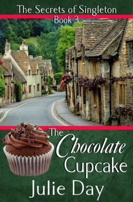 The Secrets of Singleton: The Chocolate Cupcake (The Secrets of Singleton, #3), Julie Day