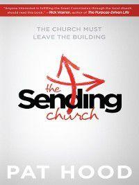 The Sending Church, Pat Hood