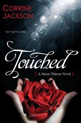 The Sense Thieves Novels: Touched, Corrine Jackson