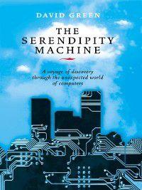 The Serendipity Machine, David Green