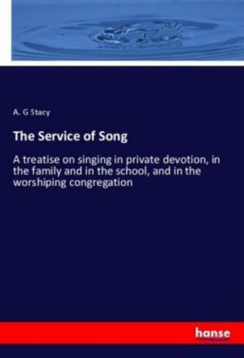 The Service of Song, A. G Stacy