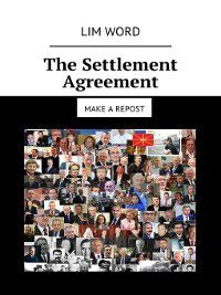 The Settlement Agreement. Make arepost, Lim Word