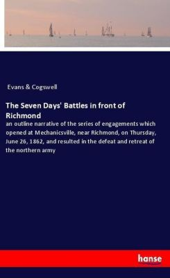 The Seven Days' Battles in front of Richmond