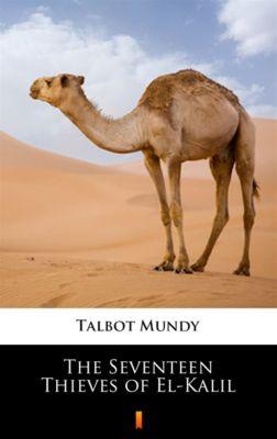 The Seventeen Thieves of El-Kalil, Talbot Mundy