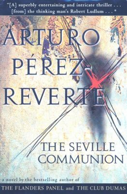 The Seville Communion, Arturo Perez-Reverte