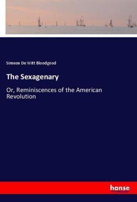 The Sexagenary, Simeon De Witt Bloodgood
