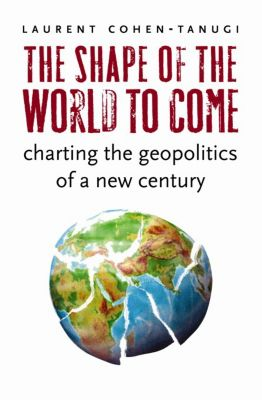 The Shape of the World to Come, Laurent Cohen-Tanugi