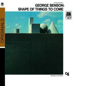 The Shape Of Things To Come, George Benson