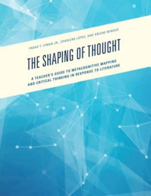 The Shaping of Thought, Arlene Mindus, Charlene Lopez, Frank T., Jr. Lyman