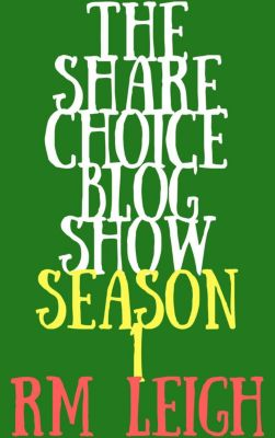The Sharechoice Blog Show: Season 1, RM LEIGH