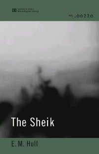 The Sheik (World Digital Library Edition), E. M. Hull