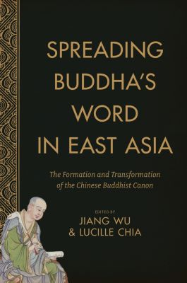 The Sheng Yen Series in Chinese Buddhist Studies: Spreading Buddha's Word in East Asia