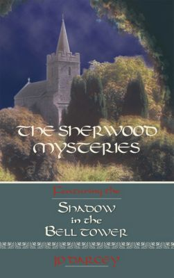 The Sherwood Mysteries Featuring The, JP Darcey