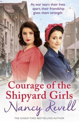 The Shipyard Girls Series: Courage of the Shipyard Girls, Nancy Revell
