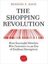 The Shopping Revolution, Barbara E. Kahn