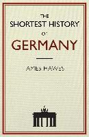 The Shortest History of Germany, James Hawes