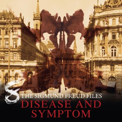 The Sigmund Freud Files: A Historical Psycho Thriller Series - The Sigmund Freud Files, Episode 8: Disease and Symptom, Heiko Martens