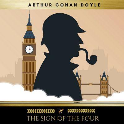 The Sign of the Four, Arthur Conan Doyle