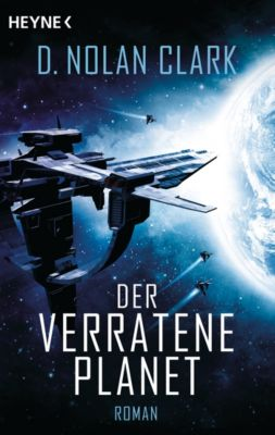 The Silence-Reihe: Der verratene Planet, D. Nolan Clark