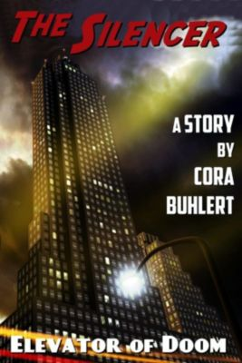 The Silencer: Elevator of Doom (The Silencer, #4), Cora Buhlert