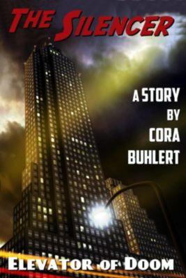 The Silencer: Elevator of Doom (The Silencer, #4), Cora Buhlert