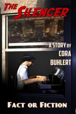 The Silencer: Fact or Fiction (The Silencer, #7), Cora Buhlert