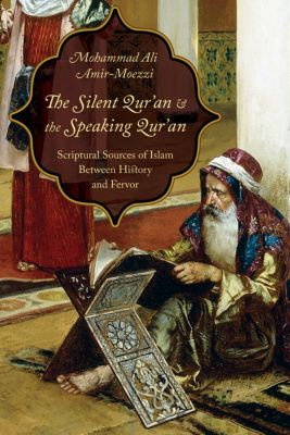 The Silent Qur'an and the Speaking Qur'an, Mohammad Ali Amir-Moezzi