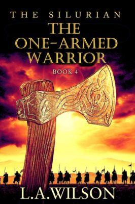 The Silurian, Book 4: The One-Armed Warrior, L.A. Wilson