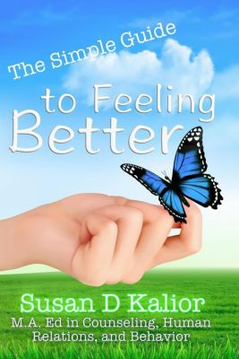 The Simple Guide to Feeling Better, Susan D. Kalior