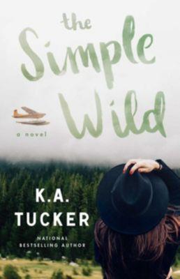 The Simple Wild, K. A. Tucker
