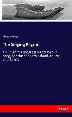 The Singing Pilgrim, Philip Phillips