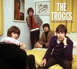 The Singles A'S & B'S, The Troggs