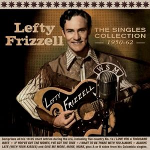 The Singles Collection 1950-62, Lefty Frizzell