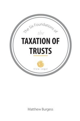 The Six Foundations of the Taxation of Trusts, Matthew Burgess