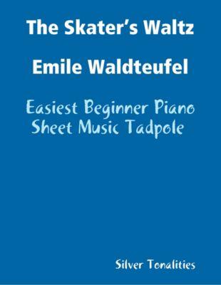 The Skater's Waltz Emile Waldteufel - Easiest Beginner Piano Sheet Music Tadpole, Silver Tonalities