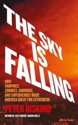 The Sky is Falling, Peter Biskind